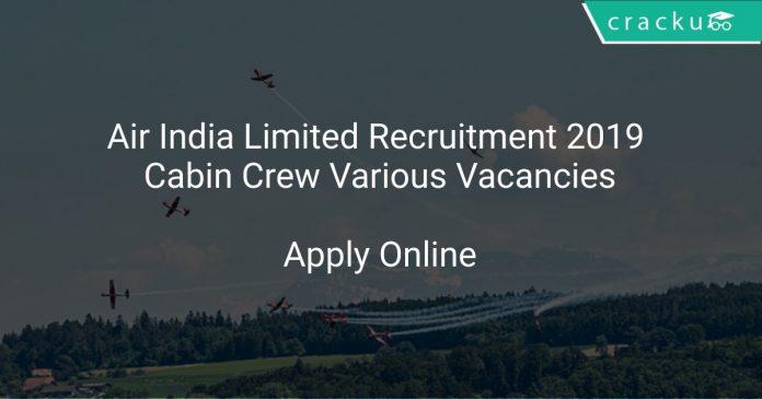 Air India Limited Recruitment 2019 Cabin Crew Various Vacancies