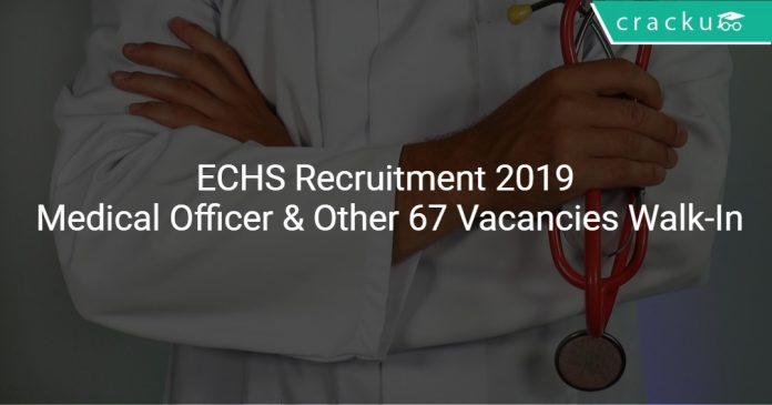 ECHS Recruitment 2019 Medical Officer & Other 67 Vacancies Walk-In