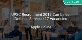 UPSC Recruitment 2019 Combined Defence Service 417 Vacancies