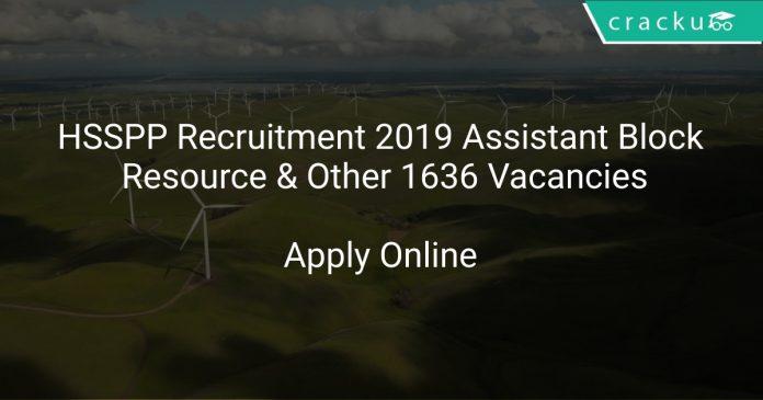 HSSPP Recruitment 2019 Assistant Block Resource Coordinator & Other 1636 Vacancies