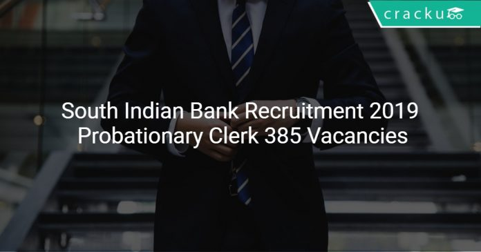 South Indian Bank Recruitment 2019 Probationary Clerk 385 Vacancies