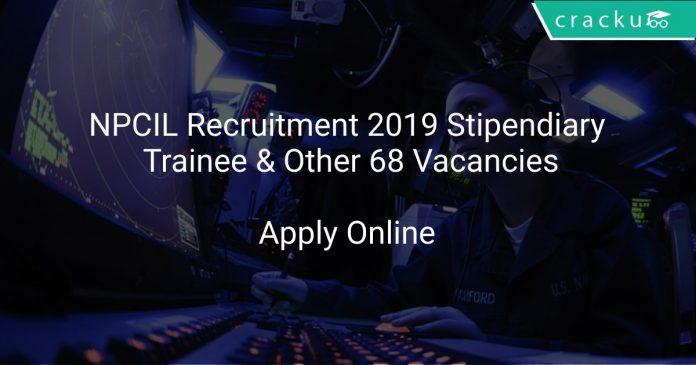 NPCIL Recruitment 2019 Stipendiary Trainee & Other 68 Vacancies