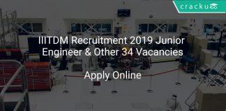 IIITDM Recruitment 2019 Junior Engineer & Other 34 Vacancies