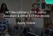 NIT Recruitment 2019 Junior Assistant & Other 137 Vacancies