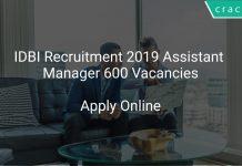 IDBI Recruitment 2019 Assistant Manager 600 Vacancies