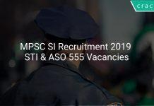MPSC SI Recruitment 2019 STI & ASO 555 Vacancies