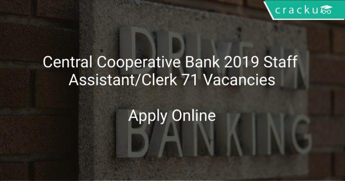 Central Cooperative Bank 2019 Staff Assistant/Clerk 71 Vacancies