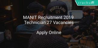 MANIT Recruitment 2019 Technician 27 Vacancies