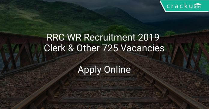 RRC WR Recruitment 2019 Clerk & Other 725 Vacancies