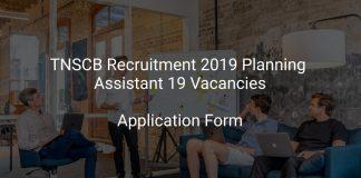 TNSCB Recruitment 2019 Planning Assistant 19 Vacancies