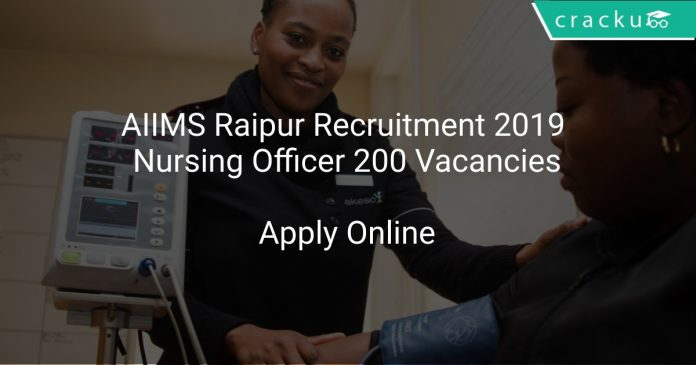 AIIMS Raipur Recruitment 2019 Nursing Officer 200 Vacancies