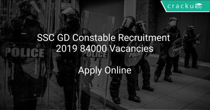 SSC GD Constable Recruitment 2019 84000 Vacancies