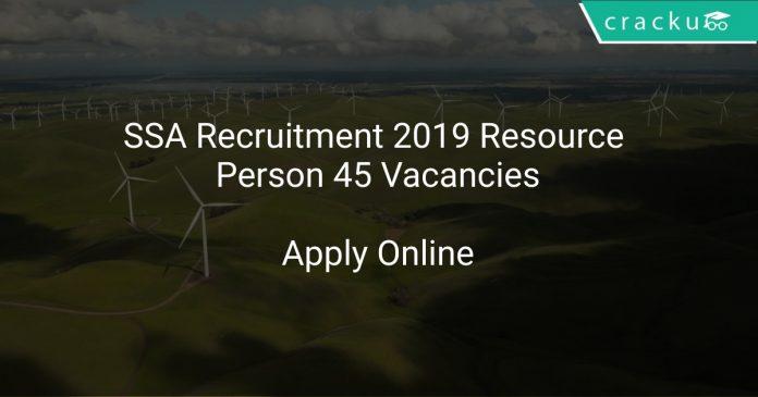 SSA Recruitment 2019 Resource Person 45 Vacancies