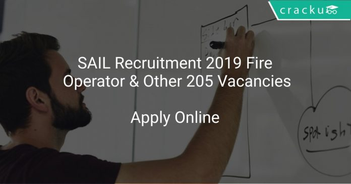 SAIL Recruitment 2019 Fire Operator & Other 205 Vacancies