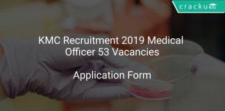 KMC Recruitment 2019 Medical Officer 53 Vacancies