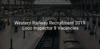 Western Railway Recruitment 2019 Loco Inspector 9 Vacancies