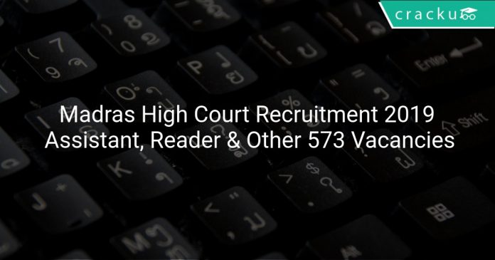 Madras High Court Recruitment 2019 Assistant, Reader & Other 573 Vacancies