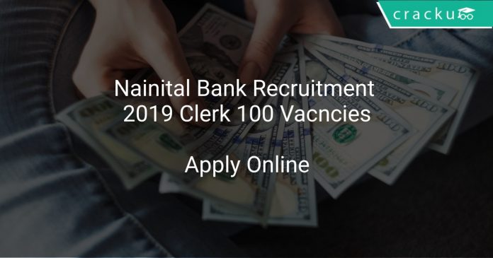 Nainital Bank Recruitment 2019 Clerk 100 Vacncies