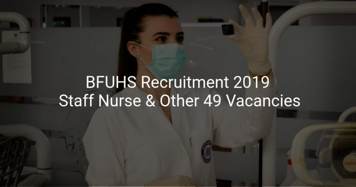 BFUHS Recruitment 2019 Staff Nurse & Other 49 Vacancies