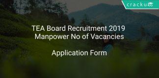 TEA Board Recruitment 2019 Manpower No of Vacancies