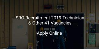 ISRO Recruitment 2019 Technician & Other 41 Vacancies