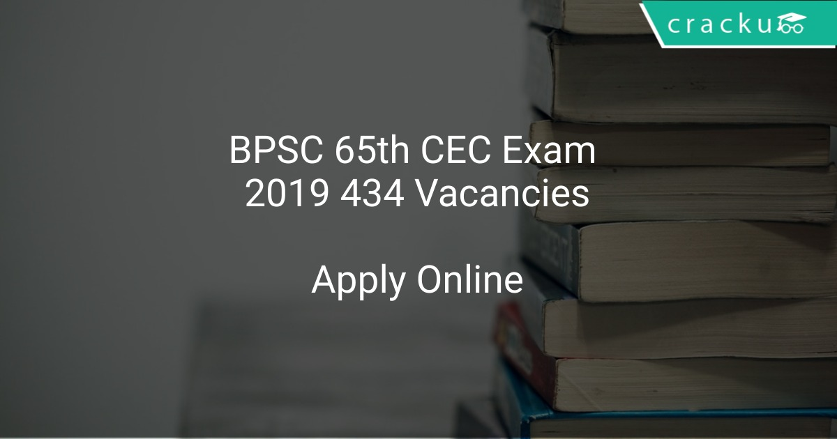 BPSC 65th CCE Exam 2019 Notification 434 Vacancies - Latest Govt