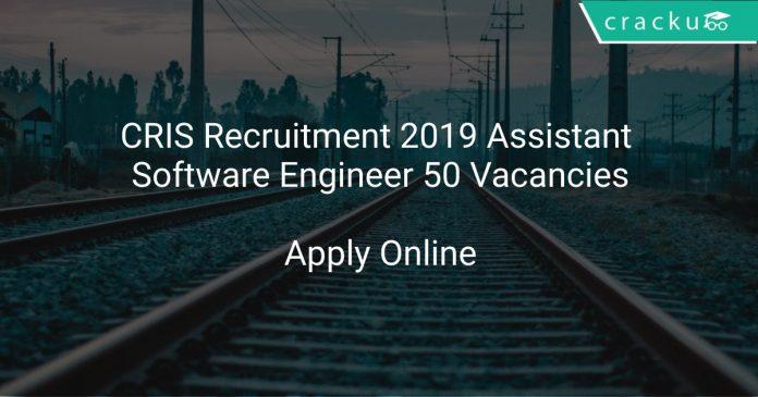 CRIS Recruitment 2019 Assistant Software Engineer 50 Vacancies