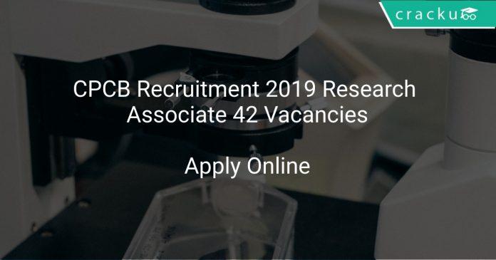 CPCB Recruitment 2019 Research Associate 42 Vacancies