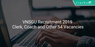 VNSGU Recruitment 2019 Clerk, Coach and Other 54 Vacancies
