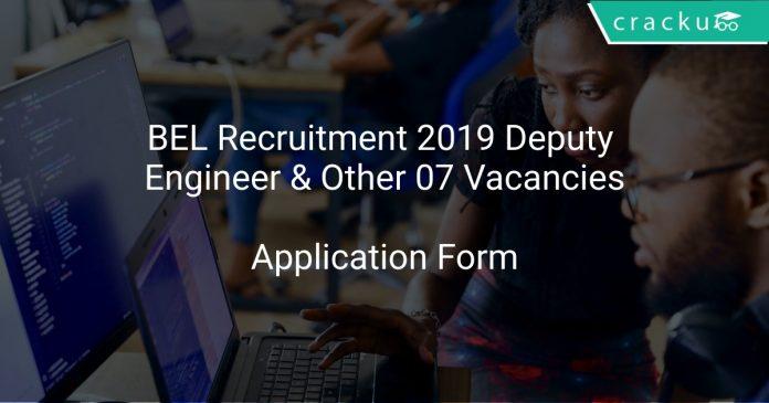 BEL Recruitment 2019 Deputy Engineer & Other 07 Vacancies