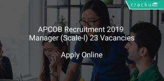 APCOB Recruitment 2019 Manager (Scale-l) 23 Vacancies