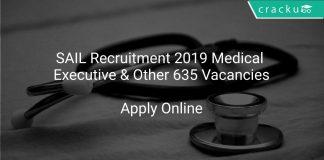 SAIL Recruitment 2019 Medical Executive & Other 635 Vacancies