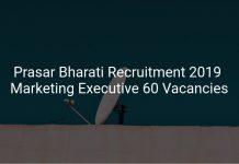 Prasar Bharati Recruitment 2019 Marketing Executive 60 Vacancies