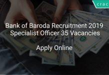 Bank of Baroda Recruitment 2019 Specialist Officer 35 Vacancies