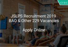 JSLPS Recruitment 2019 BAO & Other 229 Vacancies