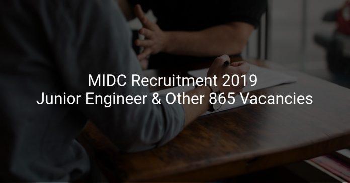 MIDC Recruitment 2019 Junior Engineer & Other 865 Vacancies