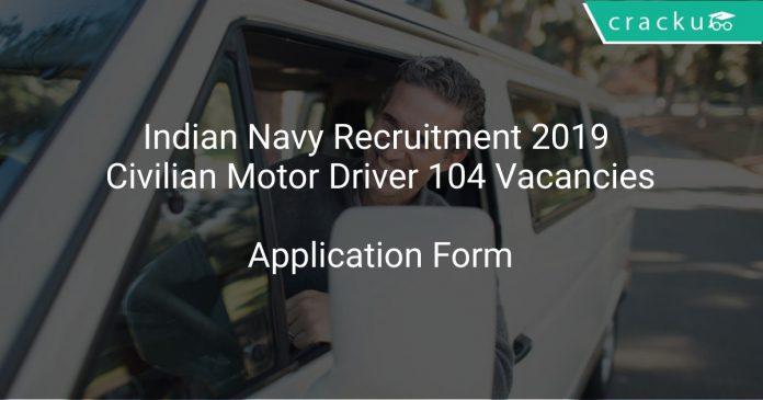 Indian Navy Recruitment 2019 Civilian Motor Driver 104 Vacancies
