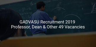 GADVASU Recruitment 2019 Professor, Dean & Other 49 Vacancies