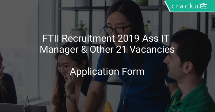 FTII Recruitment 2019 Ass IT Manager & Other 21 Vacancies