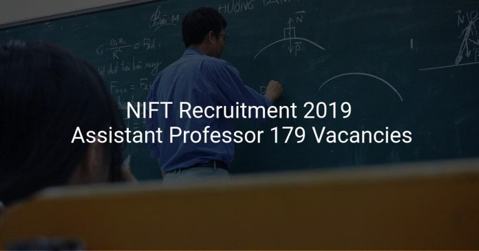 NIFT Recruitment 2019 Assistant Professor 179 Vacancies