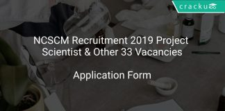 NCSCM Recruitment 2019 Project Scientist & Other 33 Vacancies
