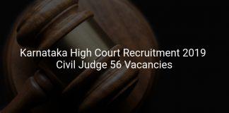 Karnataka High Court Recruitment 2019 Civil Judge 56 Vacancies