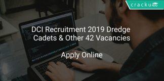 DCI Recruitment 2019 Dredge Cadets & Other 42 Vacancies