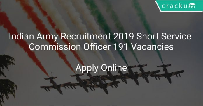 Indian Army Recruitment 2019 Short Service Commission Officer 191 Vacancies