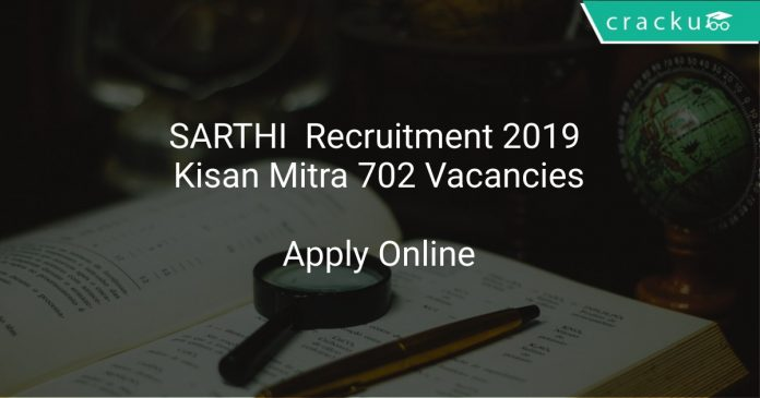 SARTHI Recruitment 2019 Kisan Mitra 702 Vacancies