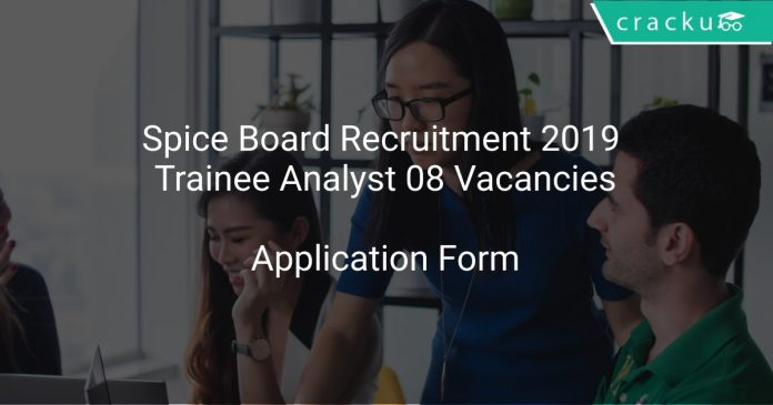 Spice Board Recruitment 2019 Trainee Analyst 08 Vacancies