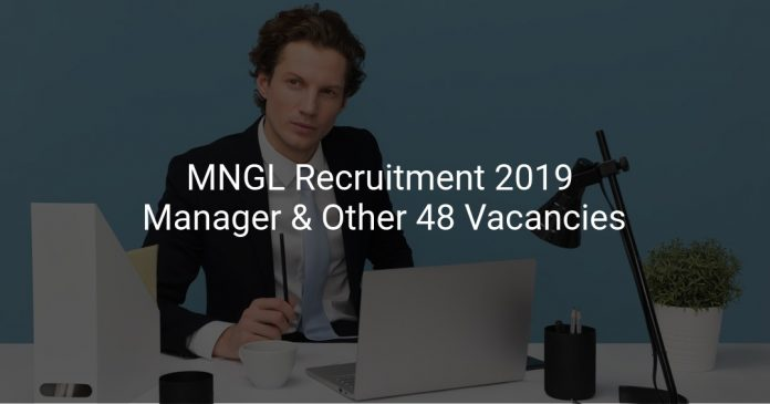 MNGL Recruitment 2019 Manager & Other 48 Vacancies
