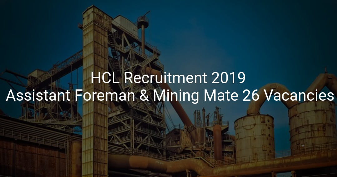 HCL Recruitment 2019 Assistant Foreman & Mining Mate 26