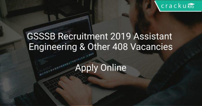 GSSSB Recruitment 2019 Assistant Engineering & Other 408 Vacancies