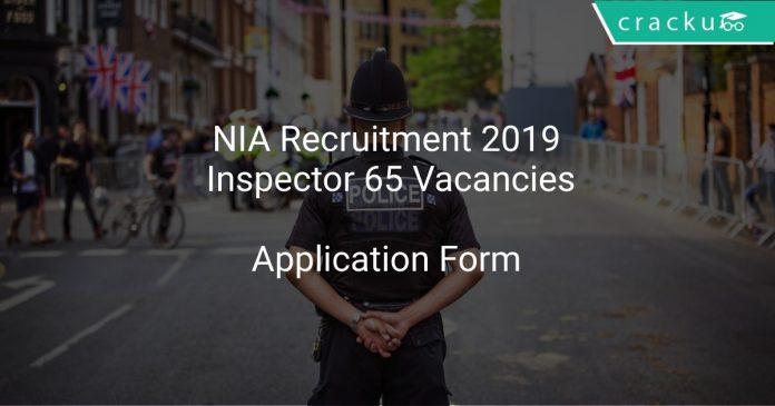 NIA Recruitment 2019 Inspector 65 Vacancies